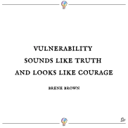 vulnerability-sounds-like-truth-and-looks-like-courage-Brene-Brown